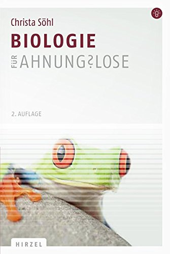 Biologie für Ahnungslose: Eine Einstiegshilfe für Studierende (Bio 2 Für Dummies)