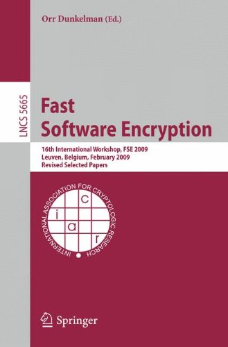 Fast Software Encryption: 16th International Workshop, FSE 2009 Leuven, Belgium, February 22-25, 2009 Revised Selected Papers (Lecture Notes in Computer Science (5665), Band 5665)