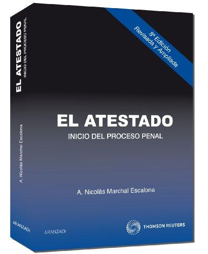 El atestado - Inicio del Proceso Penal (Especial) por A. Nicolás Marchal Escalona
