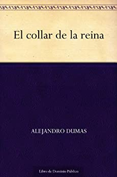 El collar de la reina de [Dumas, Alejandro]