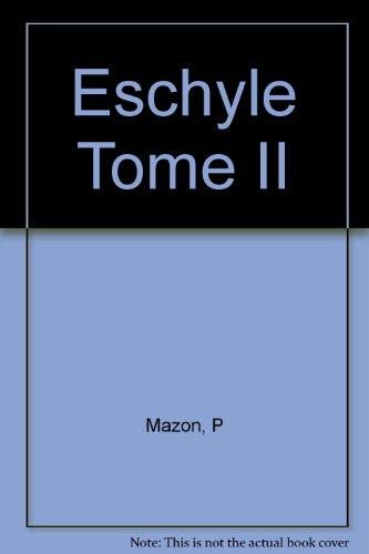 Eschyle: Tome II