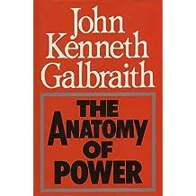 The Anatomy of Power by John Kenneth Galbraith (1984-02-06)