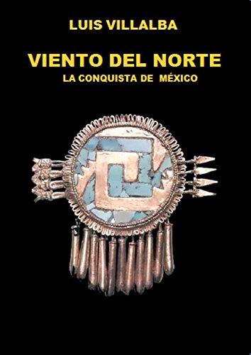 Viento del Norte: La Conquista de Mexico epub