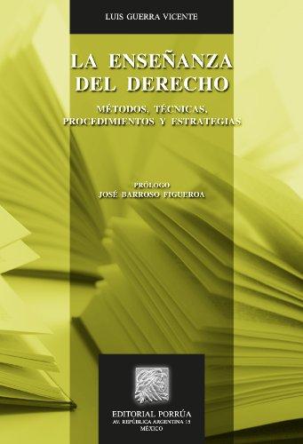 La enseñanza del derecho: Métodos, técnicas, procedimientos y estrategias (Biblioteca Jurídica Porrúa) por Luis Guerra Vicente