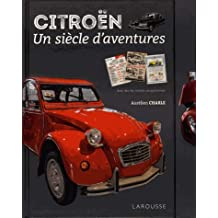 Citroen, un siècle daventures (LA.LIVR.ANIMES)