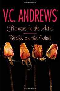 Flowers in the Attic / Petals on the Wind  by V.C. Andrews par  V. C. Andrews
