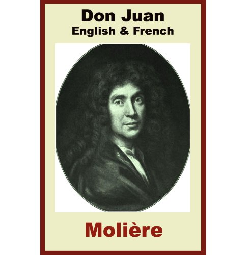 Don Juan ou Le Festin de Pierre [French & English Bilingual Edition] - Paragraph by Paragraph Translation