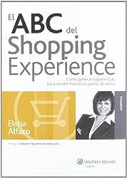 El ABC del shopping experience: Cómo generar experiencias para vender más en el punto de venta (Marketing)