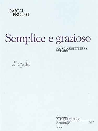 Proust: Semplice E Grazioso (Cycle 2) pour Clarinette Si B et Piano