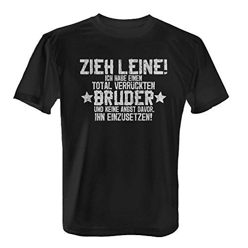 Fashionalarm Herren T-Shirt - Zieh Leine, ich habe einen total verrückten Bruder | Fun Shirt mit lustigem Spruch Geschenk Idee Geschwister Brüder Schwarz