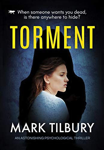 Torment: an astonishing psychological thriller by [Tilbury, Mark]