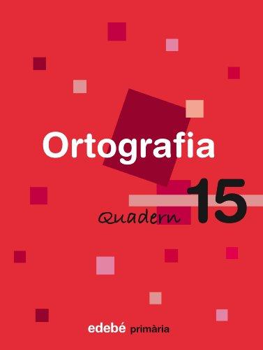 Quadern 15 Ortografía - 9788423693979