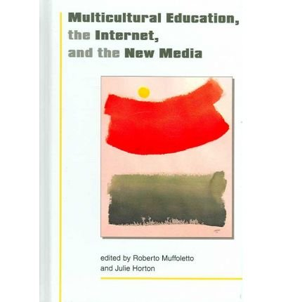 multicultural-education-the-internet-and-new-media-author-robert-muffoletto-dec-2006
