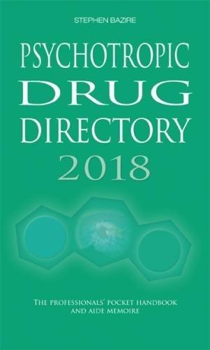 Psychotropic Drug Directory 2018 2018: The Professionals' Pocket Handbook and Aide Memoire