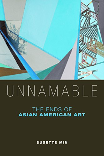 Unnamable: The Ends of Asian American Art