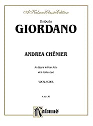 Andrea Chenier: An Opera in Four Acts with Italian Text (Kalmus Classic Editions)