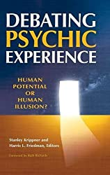 Debating Psychic Experience: Human Potential or Human Illusion? (2010-09-02)