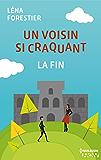 Un voisin si craquant - la fin (French Edition)