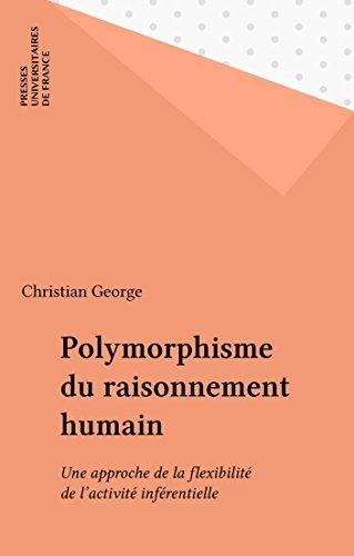 Polymorphisme du raisonnement humain: Une approche de la flexibilité de l'activité inférentielle