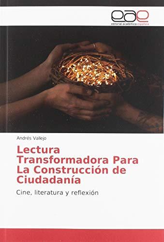 Lectura Transformadora Para La Construcción de Ciudadanía: Cine, literatura y reflexión
