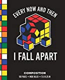 Every Now and Then I Fall Apart Composition: Wide Ruled Broken Rubik Cube Writing Notebook