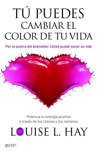 Tú puedes cambiar el color de tu vida: Potencia tu energía positiva a través de los colores y los números