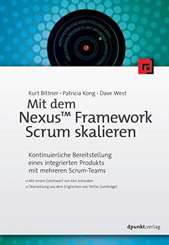 Mit dem NexusTM Framework Scrum skalieren: Kontinuierliche Bereitstellung eines integrierten Produkts mit mehreren Scrum-Teams
