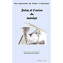 Jules et l'avion du manège (Les aventures de Jules t. 1)