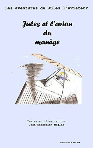 Descargar Libro Jules et l'avion du manège (Les aventures de Jules t. 1) de Jean-Sébastien Moglia