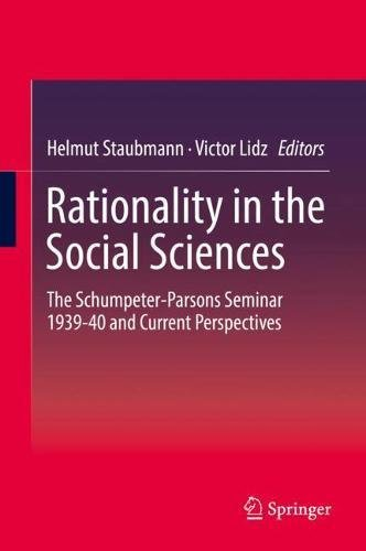 Rationality in the Social Sciences: The Schumpeter-Parsons Seminar 1939-40 and Current Perspectives