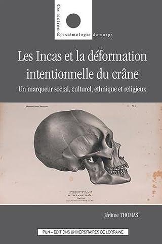 Epistemologie Des Sciences Sociales - Les Incas et la déformation intentionnelle du