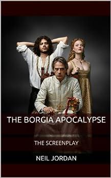 The Borgia Apocalypse: The Screenplay (English Edition) par [Jordan, Neil]