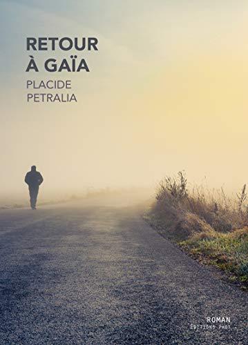 Retour à Gaïa: Thriller par Placide Petralia