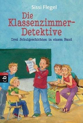 Die Klassenzimmer-Detektive: Drei Schulgeschichten in einem Band