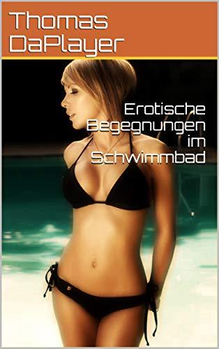 Erotische Begegnungen im Schwimmbad