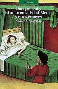 El amor en la Edad Media y otros ensayos (Alianza Universidad (Au)) por Georges Duby