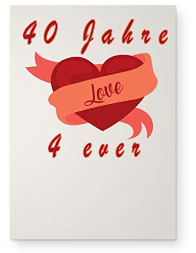 40 Jahre love 4 ever I Ewige Liebe für immer. Jahrestag oder Valentinstag oder Verlobung - DIN A1 Poster (hochformat) -Einheitsgröße-