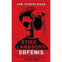 Stieg Larssons erfenis: Zijn jacht op de moordenaar van Olof Palme (Dutch Edition)