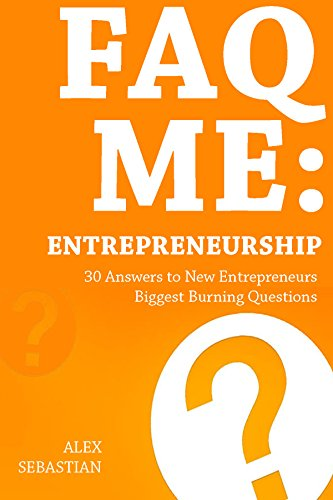 faq-me-entrepreneurship-frequently-asked-questions-30-answers-to-new-entrepreneurs-biggest-burning-q