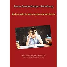 Du bist nicht dumm, du gehst nur zur Schule: Deutschlands chaotisches Schulsystem, und was sich endlich ändern muss