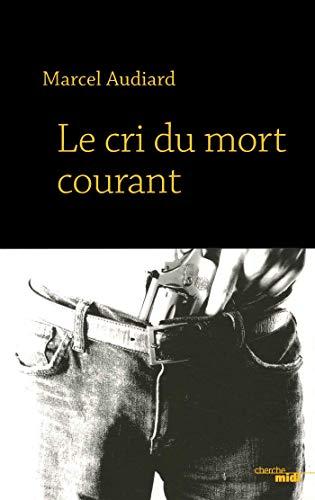 Le Cri du mort courant par Marcel AUDIARD