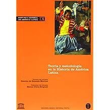 9: Historia General Des America Latina: Teroria Y Metodologia En La Historia De America Latina (Historia General De Ameica Latina)