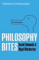 Philosophy Bites. Edited by David Edmonds and Nigel Warburton. OUP. 2010.