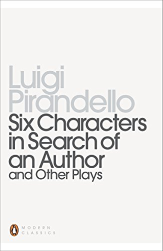 Six Characters in Search of an Author and Other Plays (Penguin Modern Classics)