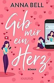 Gib mir ein Herz: Roman