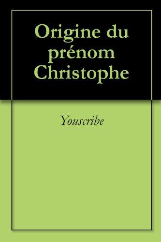 Origine du prénom Christophe (Oeuvres courtes)