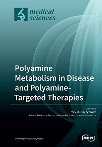 Polyamine Metabolism in Disease and Polyamine-Targeted Therapies