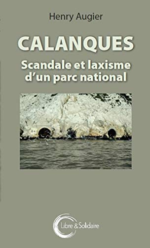 Calanques : Scandale et laxisme d'un parc national