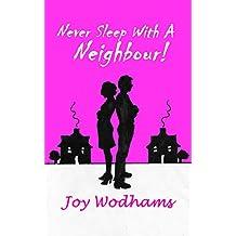 Never Sleep With A Neighbour!
