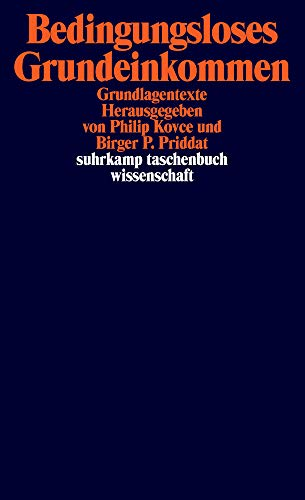 Bedingungsloses Grundeinkommen: Grundlagentexte (suhrkamp taschenbuch wissenschaft)